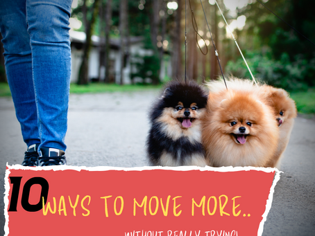10 Ways To Move More Without Really Trying.