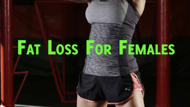 Fat Loss For Females