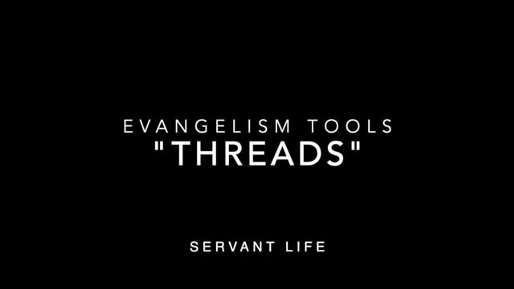 "Training Video - ""Threads"" Evangelism"