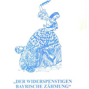 Der Widerspenstigen bayrischen Zähmung