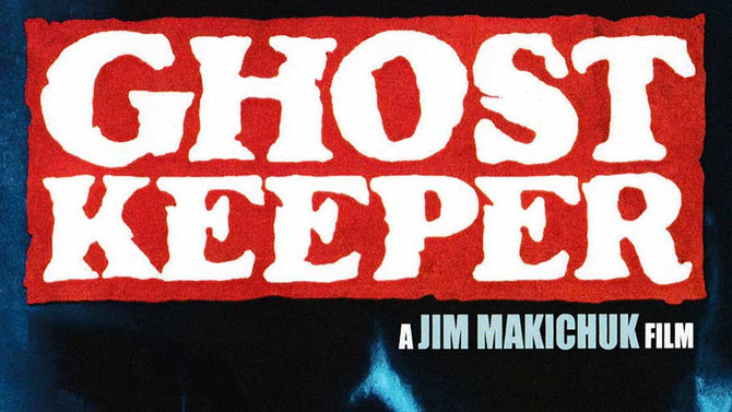 GHOST KEEPER (October 2nd)