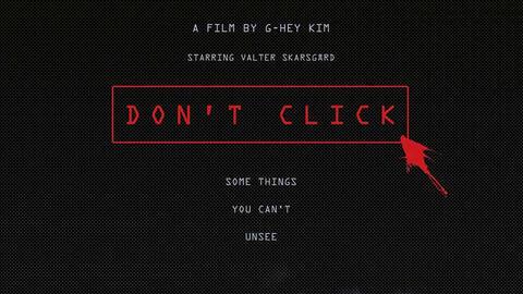 Don't Click (Sat 8.45pm)