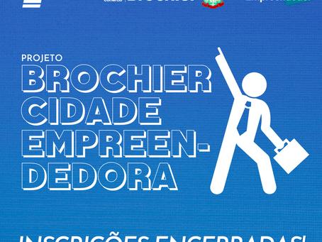 """Encerradas as inscrições para o Projeto """"Brochier Cidade Empreendedora""""!"""