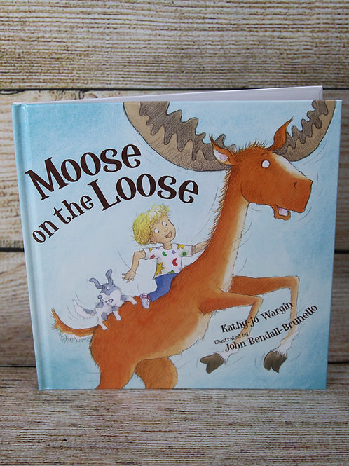Moose on the Loose Hardcover Book