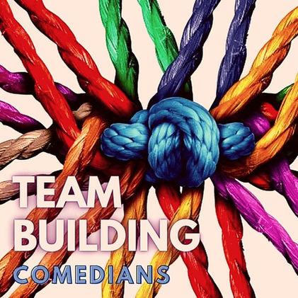 Team Building   Comedians