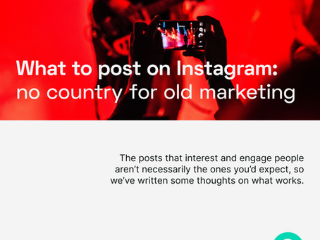 What should I post on Instagram? No country for old marketing