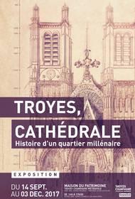 Exposition Troyes Cathédrale à la Maison du Patrimoine
