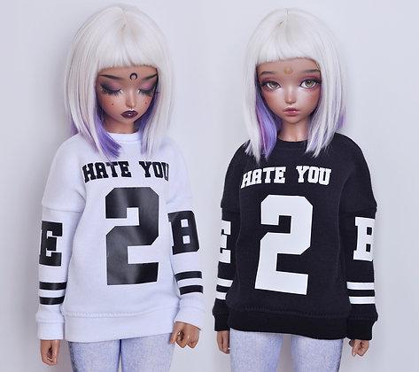 """""""Hate you 2"""" sweatshirt"""