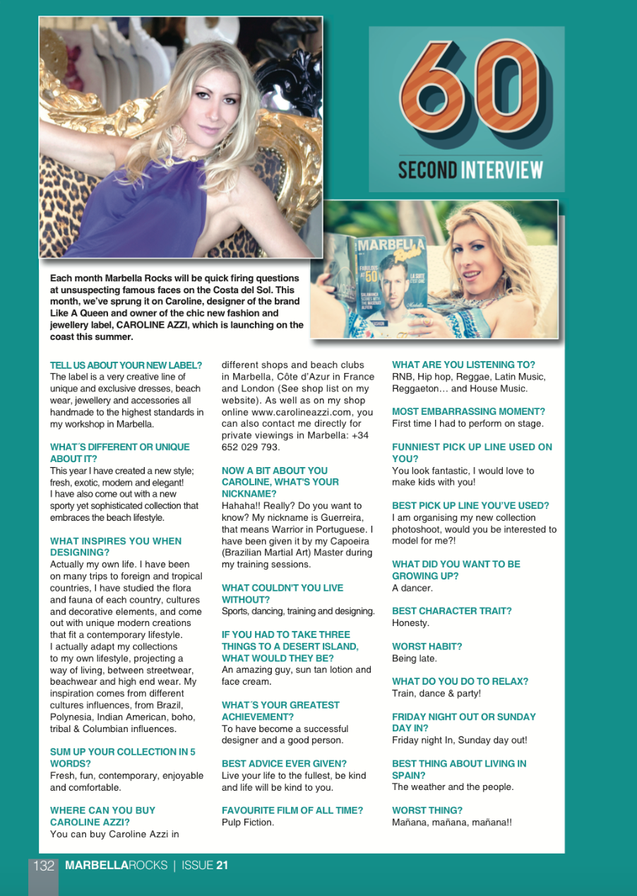 THANK YOU MARBELLA ROCKS FOR THIS 60 SECOND INTERVIEW OF OUR DESIGNER CAROLINE AZZI!! WE LOVE IT!!!