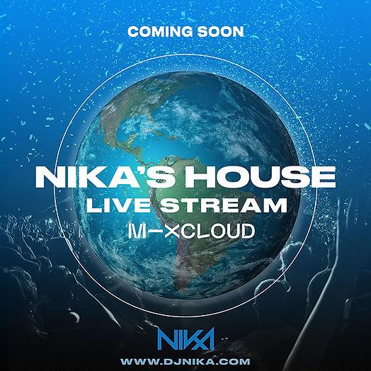 ComingSoon-Nika's House - DJ Nika - Live