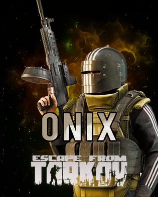 Escape From Tarkov Onix