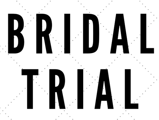 Bridal Trial Tips