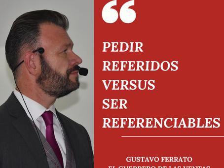 PEDIR REFERIDOS VERSUS SER REFERENCIABLES