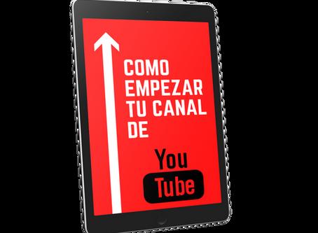 CÓMO EMPEZAR TU CANAL DE YOUTUBE.