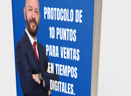 PROTOCOLO DE 10 PUNTOS PARA VENTAS EN TIEMPOS DIGITALES.