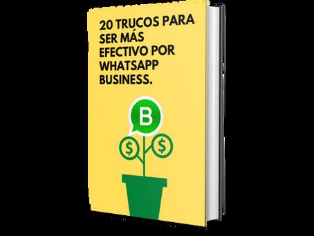 20 TRUCOS PARA SER MÁS EFECTIVO POR WHATSAPP BUSINESS.