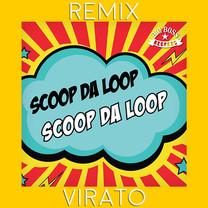 Scoop da Loop - Virato Remix