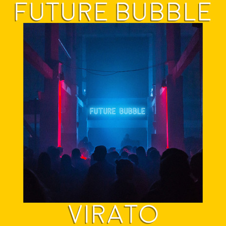 DJ Virato Future Bubble