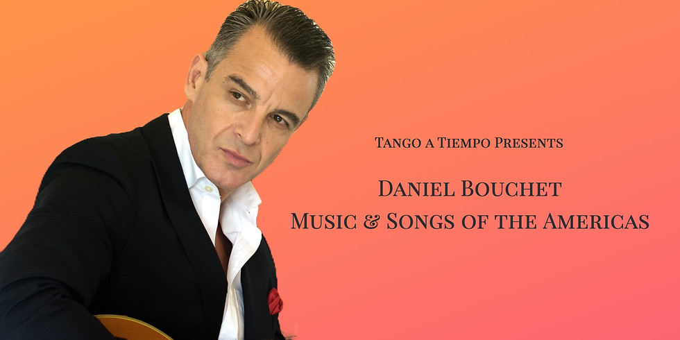 """""""Music & Songs of the Americas"""", a Concert by Daniel Bouchet"""