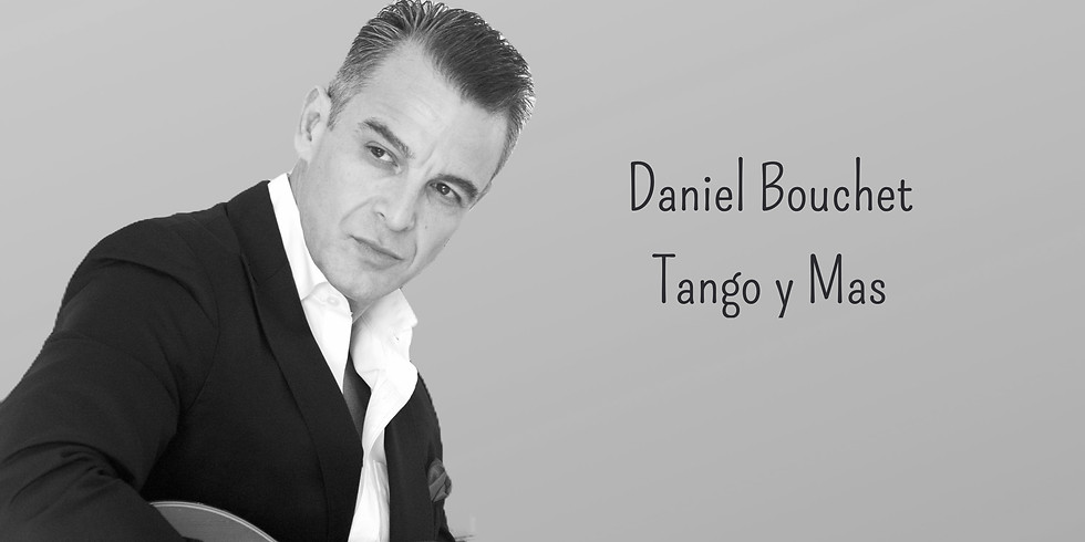 "Daniel Bouchet ""Tango y Mas"" (Tango & More)"