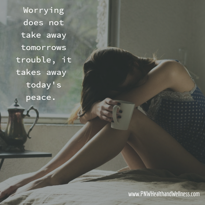 Worrying does not...