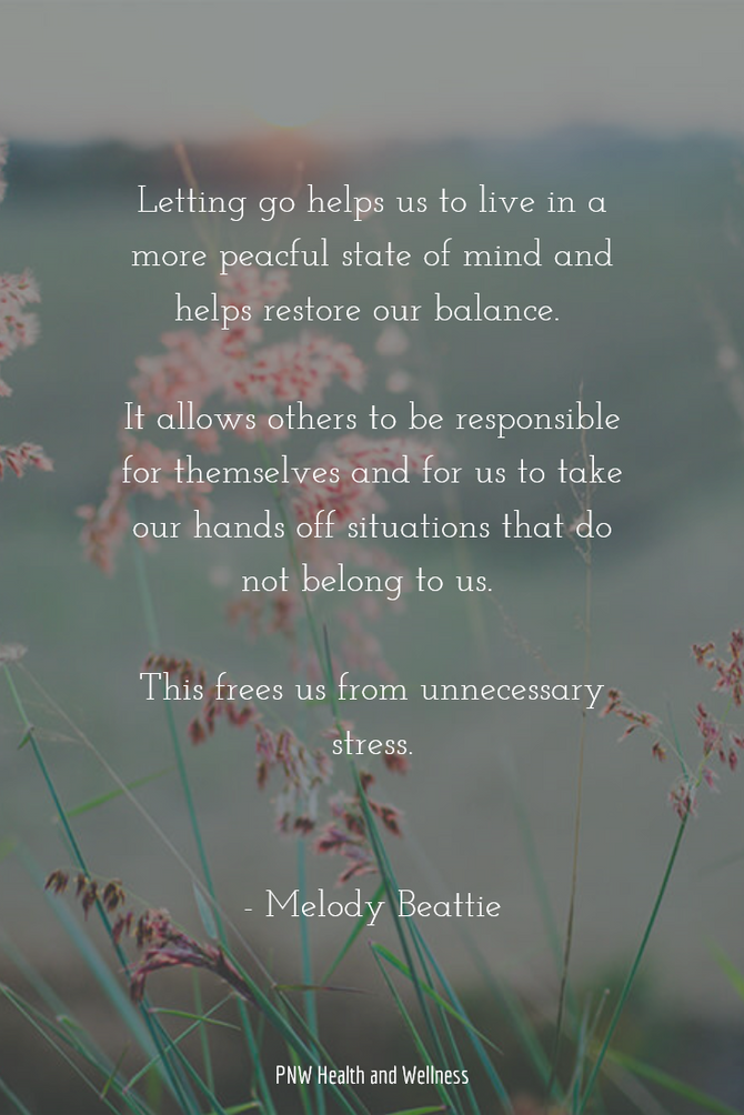 Letting go helps us to...