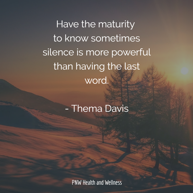 Have the maturity to...