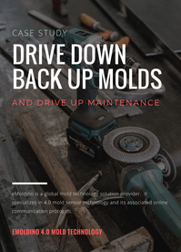 Drive Down Backup Molds and Drive Up Maintenance
