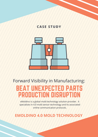 Forward Visibility In Manufacturing:Beat Unexpected Parts ProductionDisruptions
