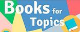 books for topics.jpg