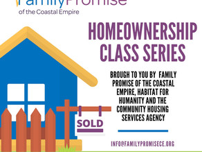 FAMILY PROMISE OF THE COASTAL EMPIRE TO OFFER HOMEOWNERSHIP TRAINING SERIES FOR THEIR GRADUATES