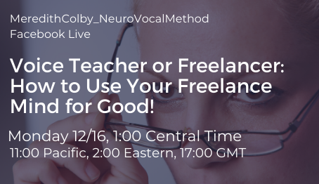 FBL: Voice Teacher or Freelancer? How to Use Your Freelance Mind for Good