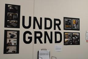 Exhibition: UNDR GRND