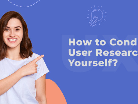 How to Conduct User Research Yourself?