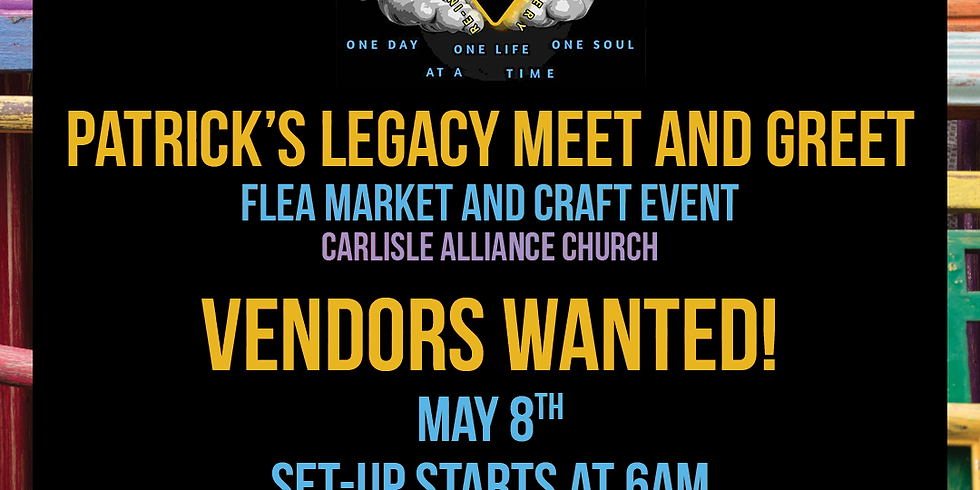 Patrick's legacy meet and greet flea market and craft event