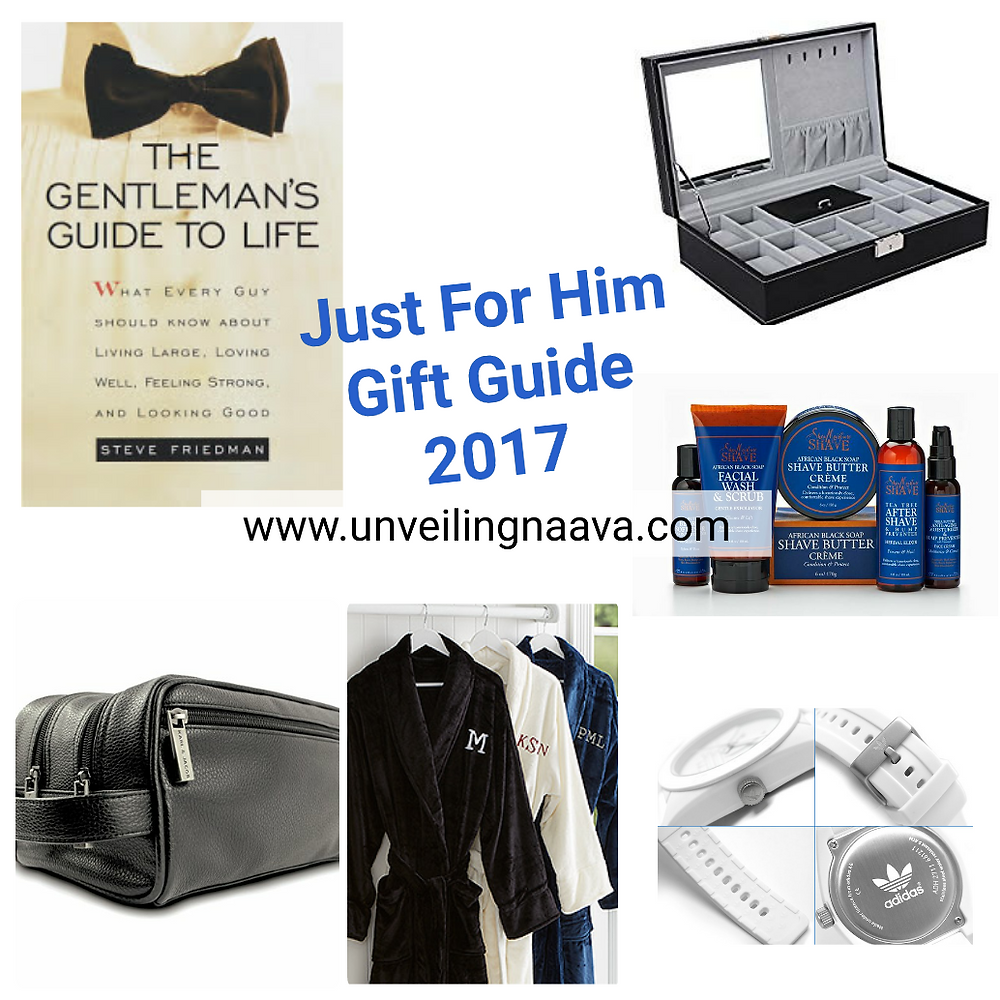 Just For Him Gift Guide 2017 Unveiling Naava