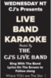 Live Band Karaoke at CJ's every Wednesday