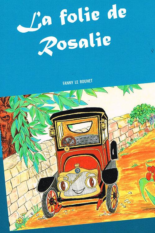 LA FOLIE DE ROSALIE