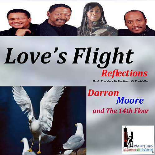 Love's Flight Reflections - Darron Moore and The 14th Floor (Physical CD)