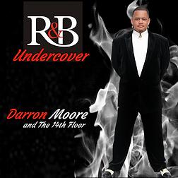 Darron Moore CD Undercover 14thFloorMusic.com 313.986.0998