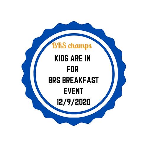 BRS Champs + Breakfast (kids)