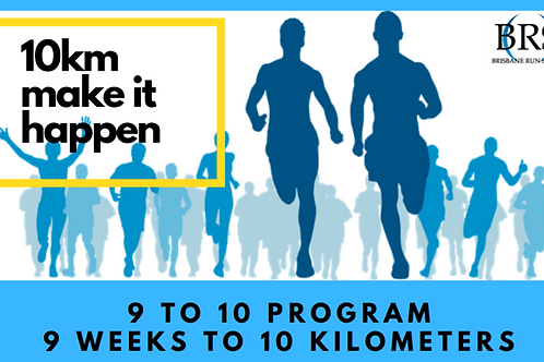 BRS 9 to 10 Program (9 wks, 10kms)