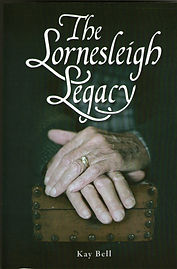 The Lornesleigh Legacy by Kay Bell