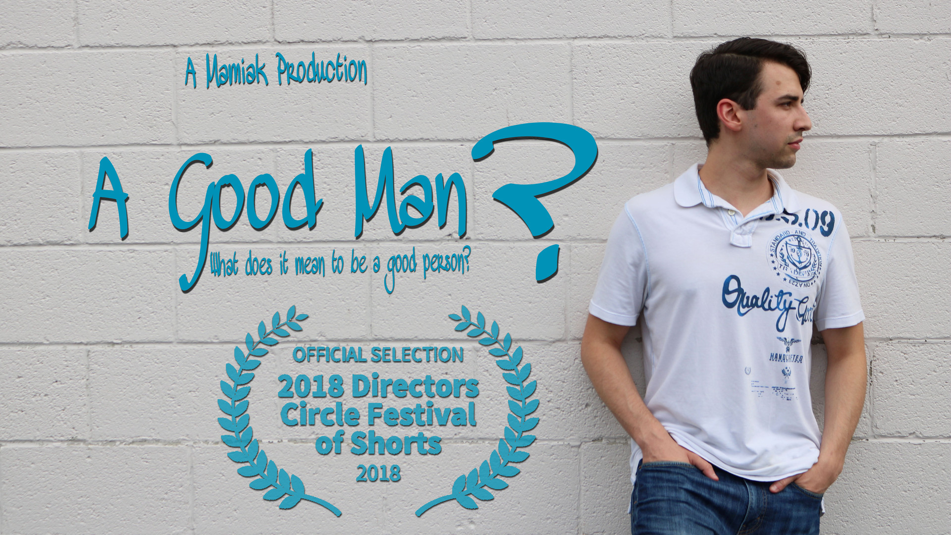 """A Good Man?"" Short Film"