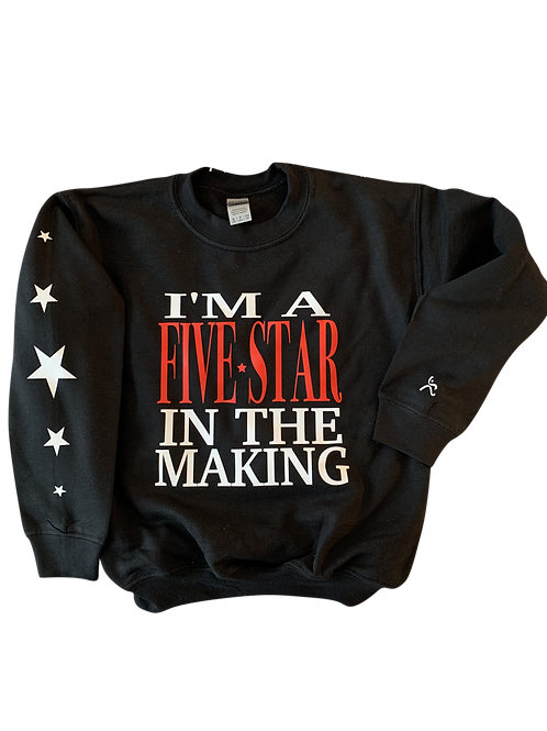 """""""I'm a Five Star in the Making """"Crew Neck"""""""