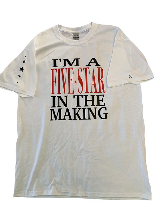 """""""I'm a Five Star in the Making"""" Tee"""