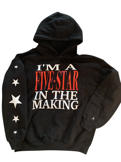"""""""I'm A Five-Star In The Making"""" Hoodie"""