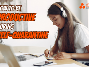 How to be Productive During Self-Quarantine