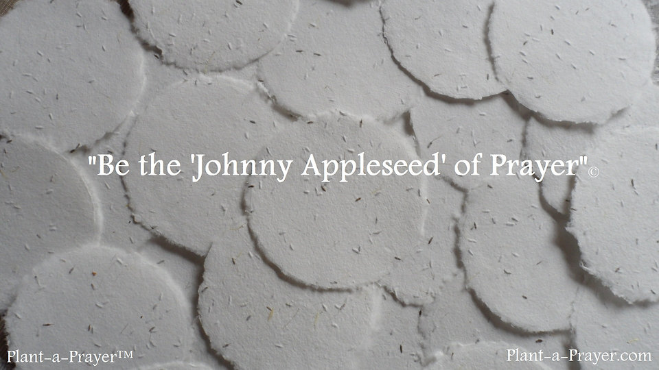 Be the Johnny Appleseed of Prayer.jpg