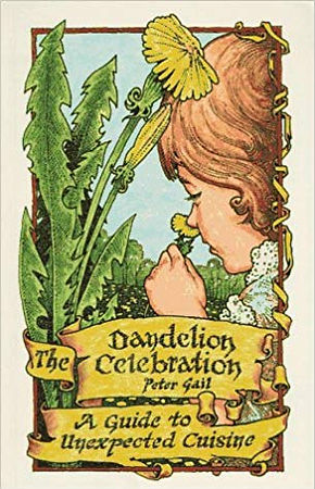 The Dandelion Celebration: A Guide to Un